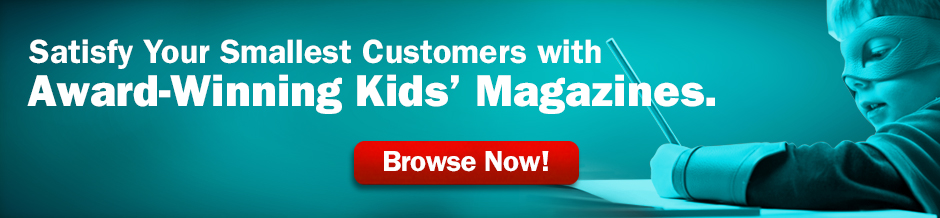 Satisfy Your Smallest Customers with Award-Winning Kids' Magazines