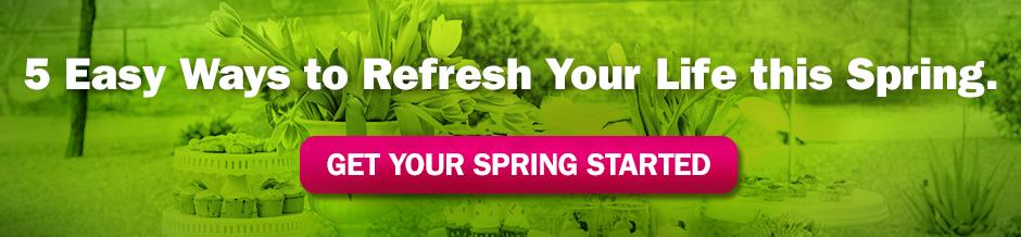 5 Easy Ways to Refresh Your Life This Spring