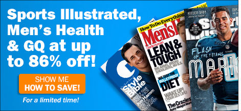 Sport Illustrated, Men's Health & GQ at up 86% off!