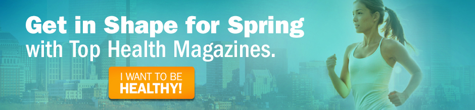 Get in Shape for Spring with Top Health Magazines